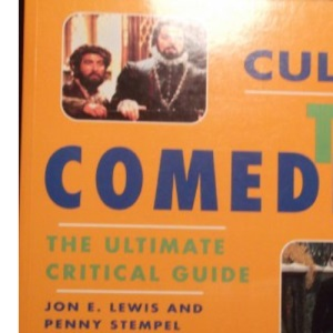 CULT TV THE COMEDIES: The Ultimate Critical Guide