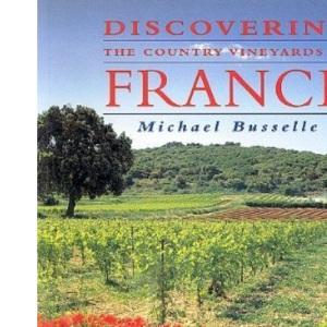 Discovering the Country Vineyards of France