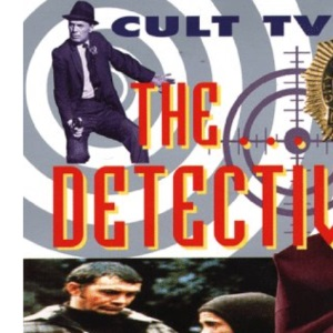 CULT TV THE DETECTIVES: The Ultimate Critical Guide