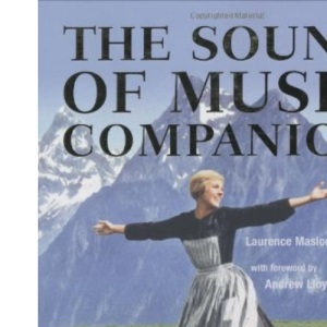The Sound of Music Companion: From Stage to Screen and Back Again