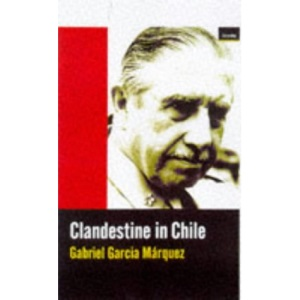 Clandestine in Chile: Adventures of Miguel Littin