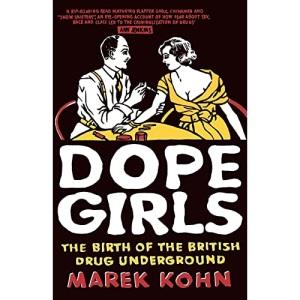 Dope Girls: The Birth of the British Drug Underground