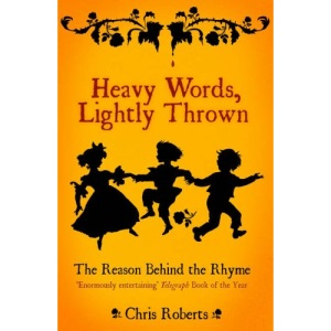 Heavy Words Lightly Thrown: The Reason Behind the Rhyme