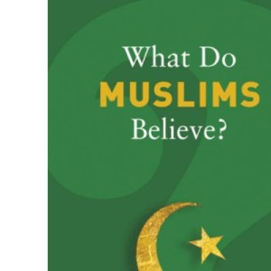 What Do Muslims Believe? (What Do We Believe)