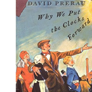 Saving the Daylight: Why We Put the Clocks Forward