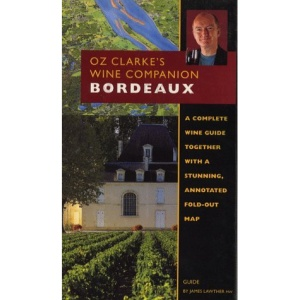 Bordeaux (Oz Clarke's Wine Companion)