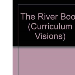 The River Book (Curriculum Visions)