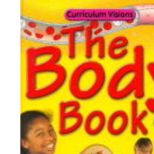 The Body Book (Curriculum Visions)