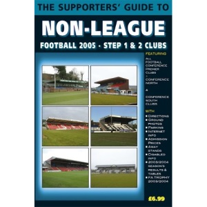 The Supporters' Guide to Non-league Football 2005: Step 1 and Step 2 Clubs (Supporters' Guides)