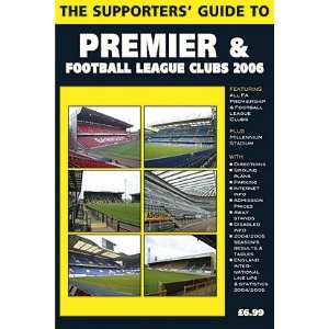 The Supporters' Guide to Premier and Football League Clubs 2006 (Supporters' Guides)