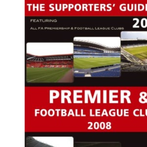 The Supporters' Guide to Premier and Football League Clubs 2008 (Supporters' Guides)