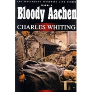 Bloody Aachen (Spellmount Siegfried Line Series)