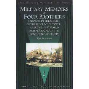 Military Memoirs of Four Brothers: By the Survivor (Spellmount Library of Military History)