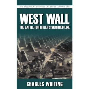 West Wall: The Battle for Hitler's Siegfried Line (Siegfried Line 1)