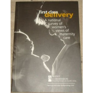 First Class Delivery: National Survey of Women's Views (Health Studies)