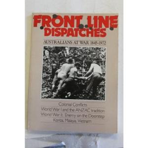 Front Line Despatches: Australians at War 1845-1972
