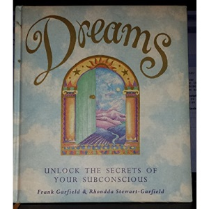 Dreams : Unlock the Secrets of Your Subconcious