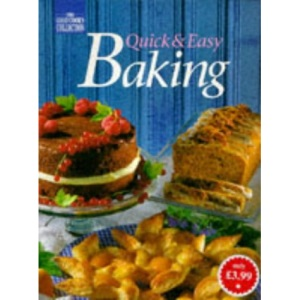 Quick and Easy Baking (Good Cook's Collection S.)