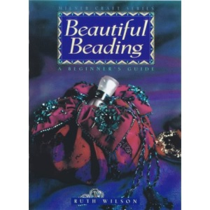 Beautiful Beading: A Beginner's Guide (Milner Craft Series)