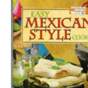 Easy Mexican Style Cookery (Australian Women's Weekly Home Library)
