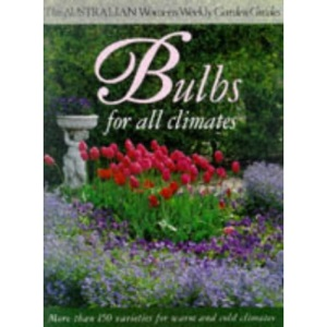 Bulbs for All Climates (Australian Women's Weekly Home Library)