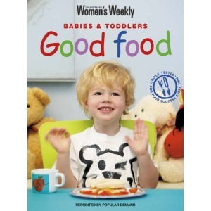 Good Food for Babies and Toddlers (Australian Women's Weekly Home Library)