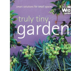 Truly Tiny Gardens (Australian Women's Weekly Home Library)