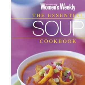 Essential Soup Cookbook (Australian Women's Weekly Home Library)