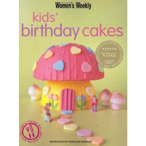 Kids' Birthday Cakes (Australian Women's Weekly Home Library)