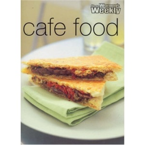 Cafe Food (Australian Women's Weekly Home Library)