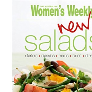 New Salads: Starters, Mains, Sides (The Australian Women's Weekly Essentials)