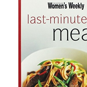 Last-Minute Meals (The Australian Women's Weekly Minis)