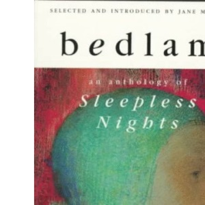 Bedlam: An Anthology of Sleepless Nights