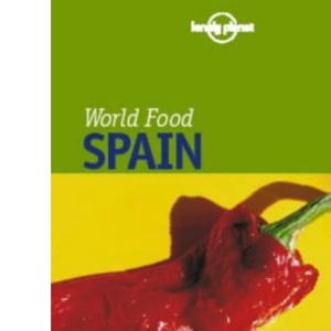 Lonely Planet World Food: Spain