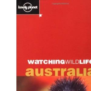 Australia (Lonely Planet Watching Wildlife)