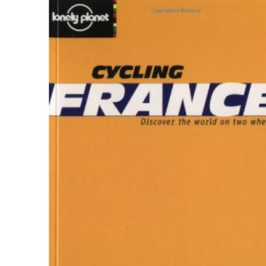 France (Lonely Planet Cycling Guides)