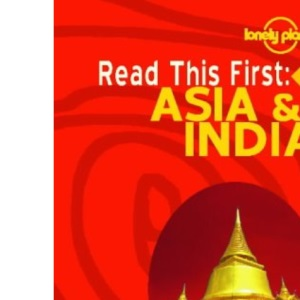 Asia and India (Lonely Planet Read This First)