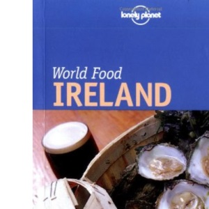 Ireland (Lonely Planet World Food)
