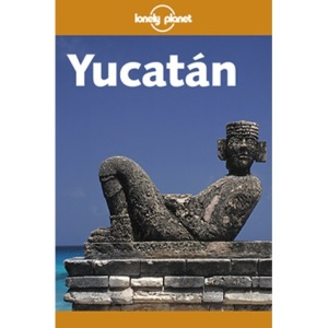 Yucatan (Lonely Planet Regional Guides)