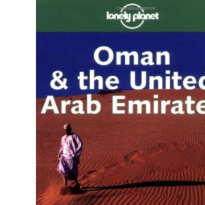 Oman and the United Arab Emirates (Lonely Planet Country Guide)