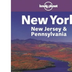 New York, New Jersey and Pennsylvania (Lonely Planet Regional Guides)