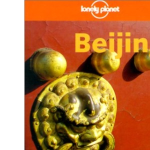 Beijing (Lonely Planet City Guide)