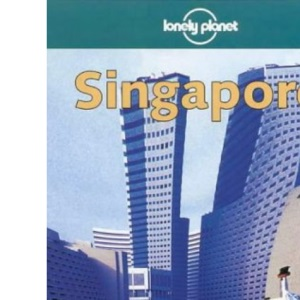 Singapore (Lonely Planet City Guide)
