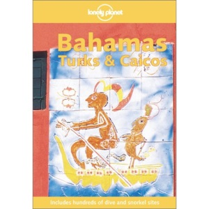 Bahamas, Turks and Caicos (Lonely Planet Travel Guides)