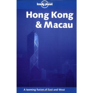 Hong Kong and Macau (Lonely Planet City Guide)