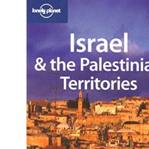 Israel and the Palestinian Territories (Lonely Planet Country Guide)