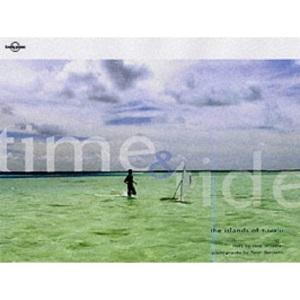 Time and Tide: The Islands of Tuvalu (Lonely Planet Pictorial)