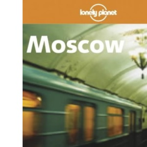 Moscow (Lonely Planet Travel Guides)