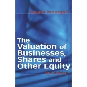 The Valuation of Businesses, Shares and Other Equity (Food, Family & Friends Cookbook)