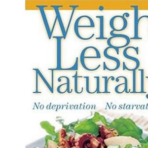 Weigh Less Naturally